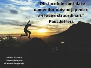 22. obstacolele sunt date oamenilor obişnuiţi