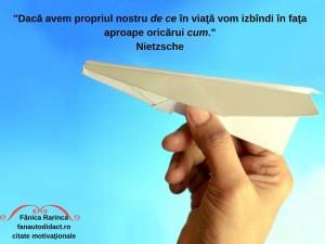 _Dacă avem propriul nostru de ce în viaţă vom izbîndi în faţa aproape oricărui cum._ Nietzsche